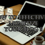 Monetize Your Blog? It's Easy If You Do It Smart